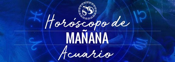 Horóscopo de Acuario Mañana